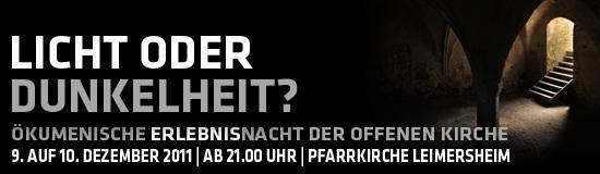 Licht oder Dunkelheit? – Ökumenische ErlebnisNacht der offenen Kirche 2011 in Leimersheim